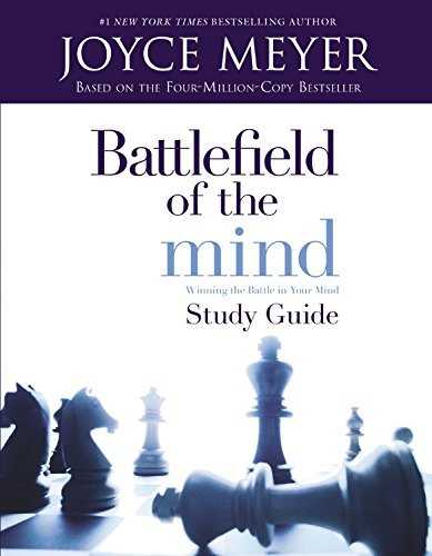 Battlefield of the Mind: Winning The Battle in Your Mind - Study Guide