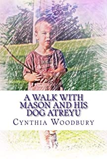 A Walk with Mason and His Dog Atreyu