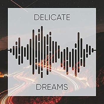 #Delicate Dreams