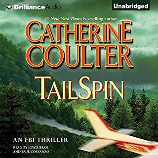 TailSpin: An FBI Thriller, Book 12                   By:                                                                                                                                 Catherine Coulter                               Narrated by:                                                                                                                                 Joyce Bean,                                                                                        Paul Costanzo                      Length: 11 hrs and 32 mins     744 ratings     Overall 4.2