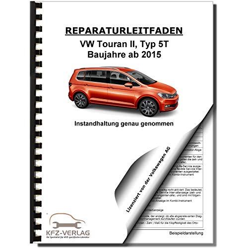 VW Touran Typ 5T ab 2015 Instandhaltung Inspektion Wartung Reparaturanleitung