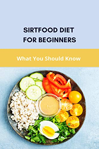Sirtfood Diet For Beginners: What You Should Know: Sirtfood Breakfast Recipes (English Edition)