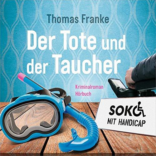 Der Tote und der Taucher - Hörbuch MP3: SOKO mit Handicap - Kriminalroman