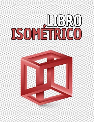 Libro isométrico: Cuaderno de páginas isométricas para dibujo en 3D - REALIZAR DISEÑOS EN ARQUITECTURA, INGENIERIA, PAISAJISMO, MODELOS EN IMPRESORA 3D O ESCULTURA |