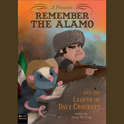 A Possum's Remember the Alamo and the Legend of Davy Crockett audiobook cover art