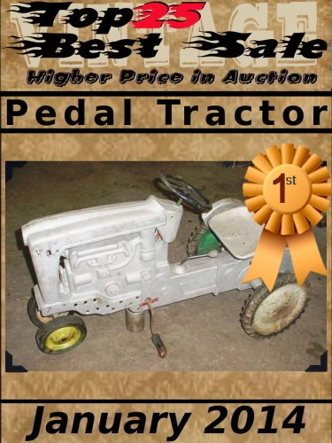 Top25 Best Sale - Higher Price in Auction - Pedal Tractor - January 2014 (English Edition)