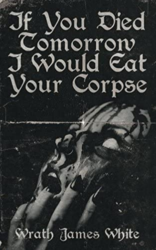 If You Died Tomorrow I Would Eat Your Corpse product image