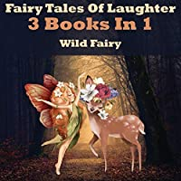 Fairy Tales Of Laughter: 3 Books In 1