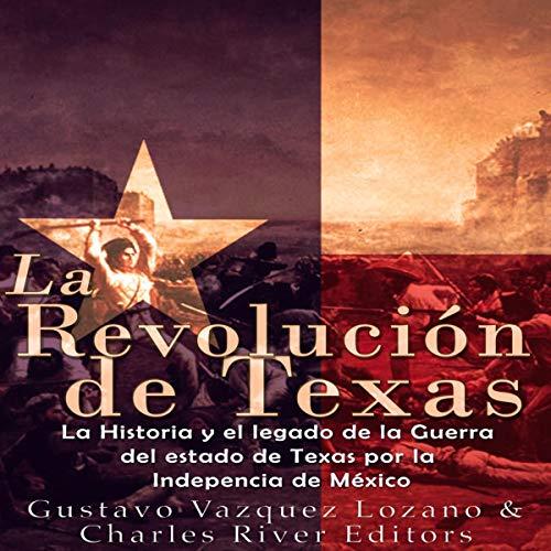 La Revolución de Texas [The Texas Revolution] audiobook cover art