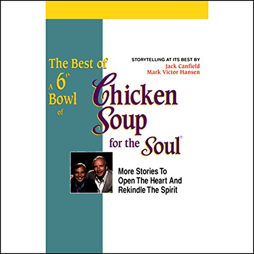 『The Best of a 6th Bowl of Chicken Soup for the Soul』のカバーアート