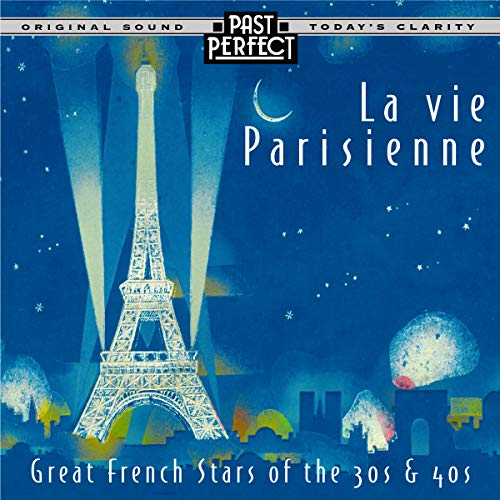 La vie Parisienne CD: Great French Stars of the 30s and 40s French Chansons. Past Perfect Vintage Music Remastered from the Original Recordings