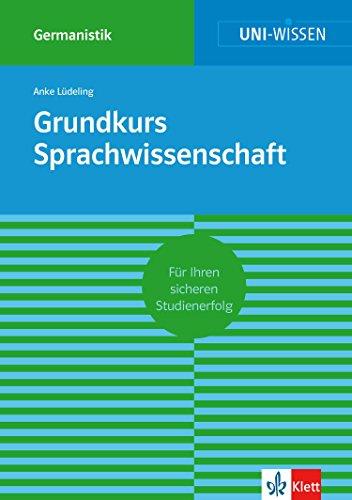 Uni-Wissen Grundkurs Sprachwissenschaft: Sicher im Studium Germanistik