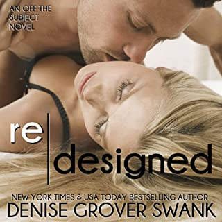 Redesigned     Off the Subject, Book 2              By:                                                                                                                                 Denise Grover Swank                               Narrated by:                                                                                                                                 Natalie Duke                      Length: 8 hrs and 4 mins     122 ratings     Overall 4.4