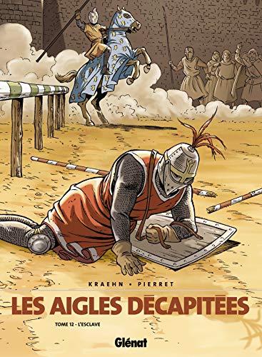 Les aigles décapitées, tome 12 : L'esclave