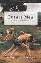 Future Men: Raising Boys to Fight Giants