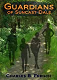 Guardians of Suncast Dale (Legacy of Heroes Book 1) (English Edition)
