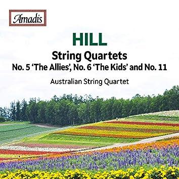 Hill: String Quartets Nos. 5, 6 & 11