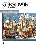 George Gershwin -- Three Preludes: Piano Solos (Alfred Masterwork Edition)