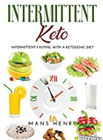 Intermittent Keto: INTERMITTENT FASTING with a KETOGENIC DIET