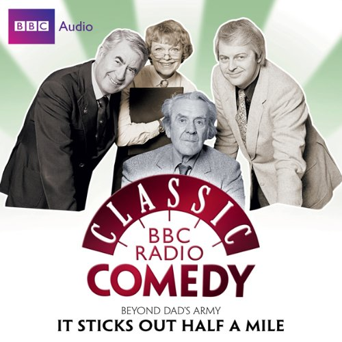 Classic BBC Radio Comedy: Beyond Dad's Army: It Sticks Out Half a Mile  By  cover art