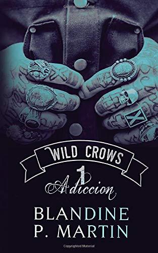 Wild Crows – 1. Adicción