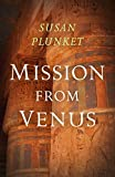 Mission From Venus: Book I (Mission From Venus Trilogy (1))