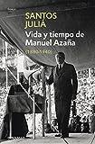 Vida y tiempo de Manuel Azaña (Ensayo | Biografía)