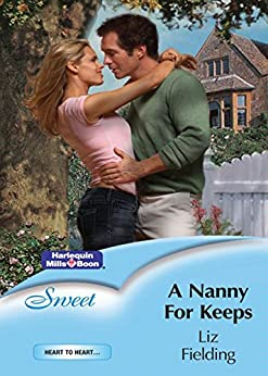 A Nanny For Keeps (Heart to Heart) by [LIZ FIELDING]