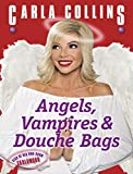 Angels, Vampires & Douche Bags (English Edition)