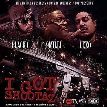 I Got Shootaz (feat. Black C & Lexo)