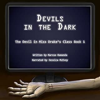 Devils in the Dark     The Devil in Miss Drake's Class, Book 1              By:                                                                                                                                 Marcus Damanda                               Narrated by:                                                                                                                                 Jessica McEvoy                      Length: 3 hrs and 40 mins     51 ratings     Overall 4.8
