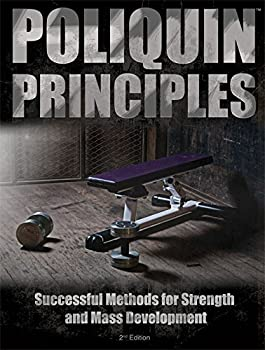 Poliquin Principles  Successful Methods for Strength and Mass Development by Charles Poliquin  2013  Paperback