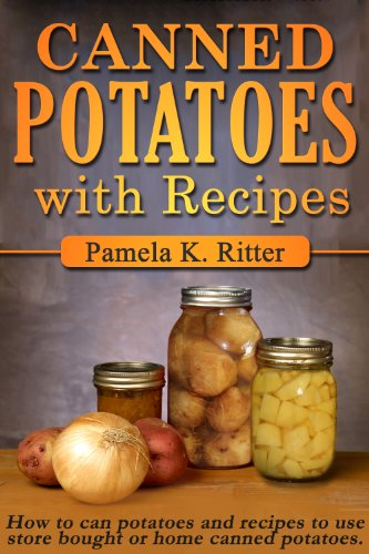 Canned Potatoes and Recipes by [Pamela K. Ritter]