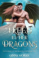 Freed by Her Dragons (Fated Mate of the Dragon Clans)