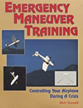 Emergency Maneuver Training : Controlling Your Airplane During a Crisis by Rich Stowell (1997-01-04)
