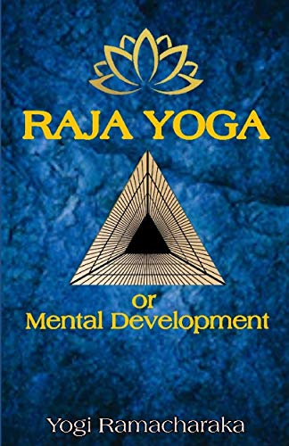 Raja Yoga: Or Mental Development