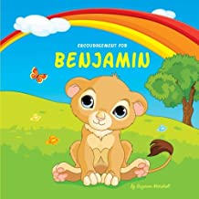 Encouragement for Benjamin: Personalized Book & Inspirational Story with a You Can Do It Attitude (Inspirational Stories for Kids, Motivational ... Kids, Personalized Books, Personalized Gifts)