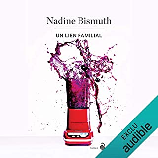 Un lien familial                   Written by:                                                                                                                                 Nadine Bismuth                               Narrated by:                                                                                                                                 Marie-Claude Brasseur                      Length: 7 hrs and 39 mins     Not rated yet     Overall 0.0
