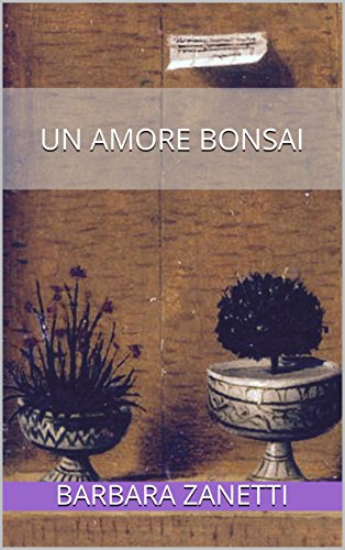 Un amore bonsai (indies g&a) (Italian Edition)