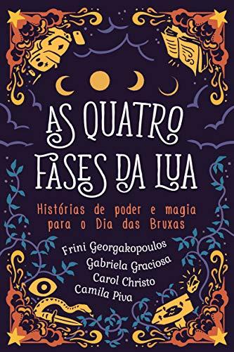 As quatro fases da lua: Histórias de poder e magia para o Dia das Bruxas (Portuguese Edition)