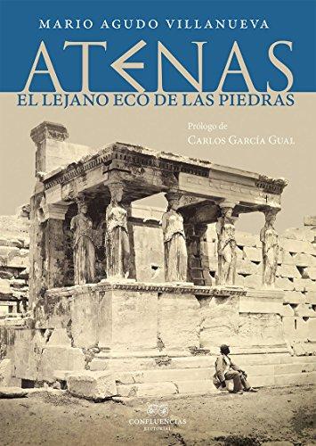 Atenas: El lejano eco de las piedras (ENTRE PIEDRAS)