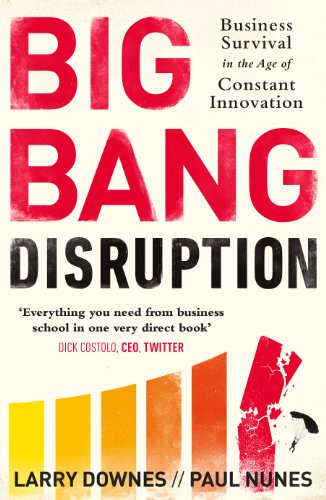 Big Bang Disruption: Business Survival in the Age of Constant Innovation (PFLO NFIC PB)