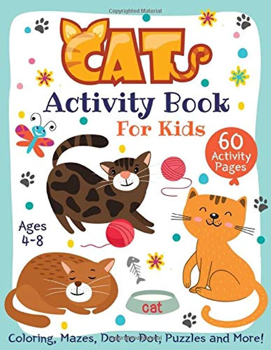 マダム皮肉比べるCat Activity Book for Kids Ages 4-8: Coloring, Mazes, Dot to Dot, Puzzles and More! (60 Activity Pages)