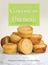 Somebody Stole the Cornbread from My Dressing: A Hilarious Comparison Between the North and South Through Recipes and Recollections