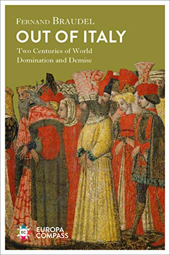 Out of Italy: Two Centuries of World Domination and Demise (English Edition)