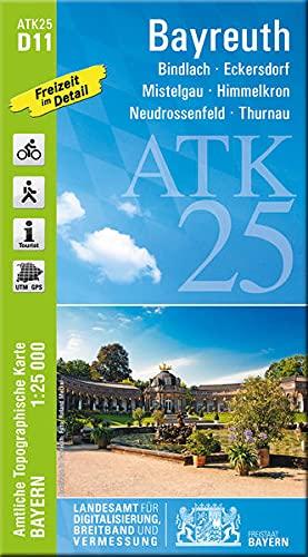 ATK25-D11 Bayreuth (Amtliche Topographische Karte 1:25000): Bindlach, Eckersdorf, Mistelgau, Himmelkron, Neudrossenfeld, Thurnau, Bad Berneck, Schloss ... Amtliche Topographische Karte 1:25000 Bayern)