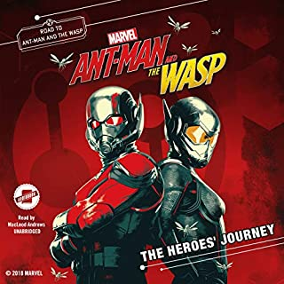 Marvel's Ant-Man and the Wasp: The Heroes' Journey                   By:                                                                                                                                 Steve Behling,                                                                                        Marvel Press                               Narrated by:                                                                                                                                 MacLeod Andrews                      Length: 2 hrs and 20 mins     Not rated yet     Overall 0.0