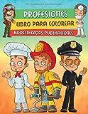 Profesiones: Divertido Libro Para Colorear Para Niños Con Personas de Diferentes Profesiones u Ofici...