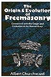 The Origin and Evolution of Freemasonry