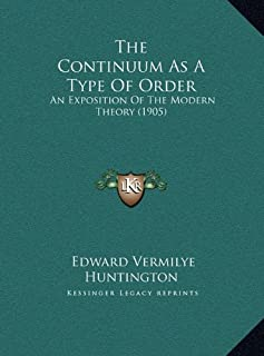 The Continuum as a Type of Order: An Exposition of the Modern Theory (1905)